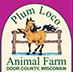 Plum Loco Animal Farm